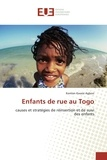 Komlan Kwassi Agbovi - Enfants de rue au Togo - Causes et stratégies de réinsertion et de suivi des enfants.