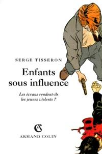 Serge Tisseron - Enfants sous influence. - Les écrans rendent-ils les jeunes violents ?.