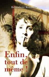 Bernadette Roussille - Enfin, tout de même !.