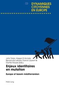John Tolan et Hassen El Annabi - Enjeux identitaires en mutation - Europe et bassin méditerranéen.