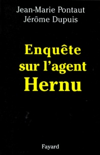 Jérôme Dupuis et Jean-Marie Pontaut - Enquête sur l'agent Hernu.