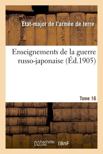 Hachette BNF - Enseignements de la guerre russo-japonaise. Tome 16.