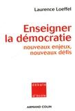 Laurence Loeffel - Enseigner la démocratie - Nouveaux enjeux, nouveaux défis.