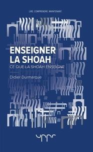 Didier Durmarque - Enseigner la Shoah.