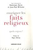 Dominique Borne et Jean-Paul Willaime - Enseigner les faits religieux - Quels enjeux ?.