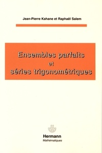 Jean-Pierre Kahane et Raphaël Salem - Ensembles parfaits et séries trigonométriques.