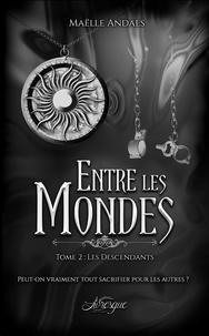 Maëlle Andals et Feather Wenlock - Entre les mondes - Tome 2, Les Descendants.