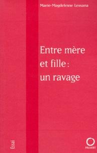 Marie-Magdeleine Lessana - Entre mère et fille - Un ravage.