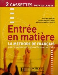 Brigitte Cervoni et Fatima Chnane-Davin - Entrée en matière - La méthode de français - 2 cassettes pour la classe.