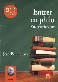 Jean-Paul Jouary - Entrer en philo - Vos premiers pas. 1 CD audio MP3