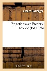 Jacques Boulenger - Entretien avec Frédéric Lefevre.