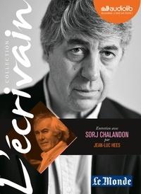 Jean-Luc Hees et Sorj Chalandon - Entretien avec Sorj Chalandon. 1 CD audio