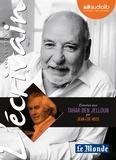 Tahar Ben Jelloun - Entretien avec Tahar Ben Jelloun par Jean-Luc Hees. 1 CD audio