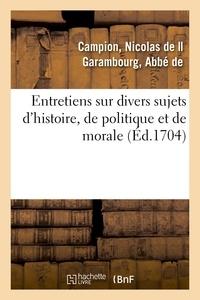 Campion - Entretiens sur divers sujets d'histoire, de politique et de morale.