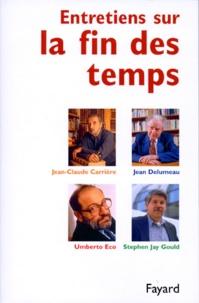 Jean Delumeau et Umberto Eco - Entretiens sur la fin des temps.