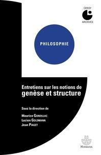 Maurice de Gandillac et Lucien Goldmann - Entretiens sur les notions de genèse et structure.