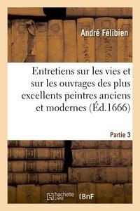 André Félibien - Entretiens sur les vies. 3e partie. - J.-B. Coignard, 1679.