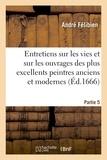 André Félibien - Entretiens sur les vies. 5e partie. - Vve S. Mabre-Cramoisy, 1688.