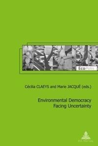 Cécilia Claeys et Marie Jacqué - Environmental Democracy Facing Uncertainty.