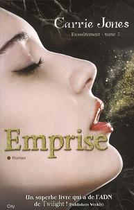 Carrie Jones - Envoûtement Tome 3 : Emprise.