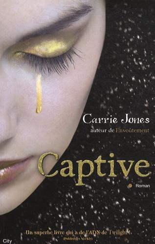 C Jones - Envoûtement - Tome 2, Captive.
