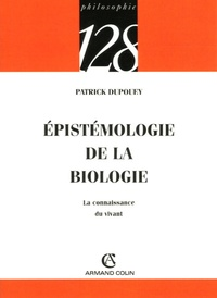 Patrick Dupouey - Epistémologie de la biologie - La connaissance du vivant.