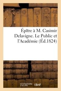 Renard - Épître à M. Casimir Delavigne. Le Public et l'Académie.