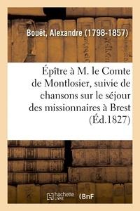 Alexandre Bouët - Épître à M. le Comte de Montlosier, suivie de chansons sur le séjour des missionnaires à Brest.