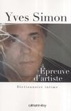 Yves Simon - Epreuve d'artiste - Dictionnaire intime.