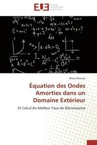 Equation des ondes amorties dans un domaine extérieur et calcul du meilleur taux de croissance.pdf