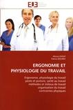 Alireza Ensaf et Patrice Bourée - Ergonomie et physiologie du travail - Ergonomie, physiologie du travail poste et posture, santé au travail, méthodes et milieux de travail organisation du travail contraintes physiques.