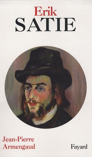 Jean-Pierre Armengaud - Erik Satie.