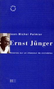 Ernst Jünger et Jean-Michel Palmier - .