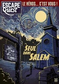 Julien Mindel - Escape Quest N° 3, février-avril  : Seul dans Salem.