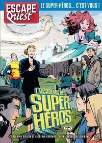 Florian Sirieix et Frédéric Vuagnat - Escape Quest N° 6, décembre 2019- : L'Académie des super-héros.