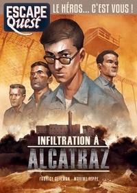 Fabrice Glikman et Maxime Teppe - Escape Quest N° 7, avril-juin 202 : Infiltration à Alcatraz.