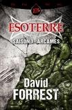 David Forrest - Esoterre  : Arcames - Saison 1.