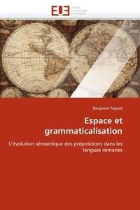 Benjamin Fagard - Espace et grammaticalisation.
