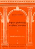 Jean Fresnel - Espaces quadratiques, euclidiens, hermitiens.