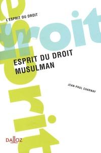 Jean-Paul Charnay - Esprit du droit musulman.