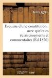Legras - Esquisse d'une constitution : avec quelques éclaircissements et commentaires.