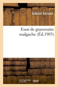 Gabriel Ferrand - Essai de grammaire malgache.