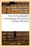 Georges Cuvier - Essai sur la géographie minéralogique des environs de Paris.