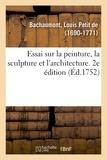 Bachaumont louis petit De - Essai sur la peinture, la sculpture et l'architecture. 2e édition.