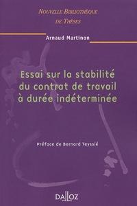 Arnaud Martinon - Essai sur la stabilité du contrat de travail à durée indéterminée.