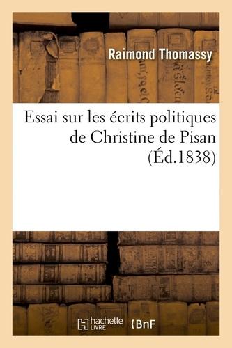 Essai sur les écrits politiques de Christine de Pisan ; (Éd.1838)