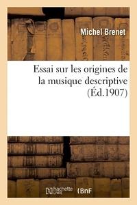 Michel Brenet - Essai sur les origines de la musique descriptive.