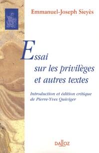 Emmanuel Sieyès - Essai sur les privilèges et autres textes.