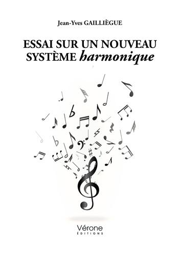 Jean-Yves Gailliègue - Essai sur un nouveau système harmonique.