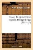 Pierre-Simon Ballanche - Essais de palingénésie sociale. Prolégomènes.